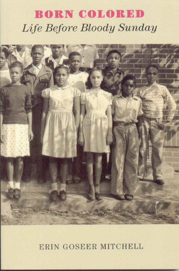 Born Colored: Life Before Bloody Sunday by Erin Goseer Mitchell